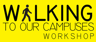 Workshop: Walking To Our Campuses
